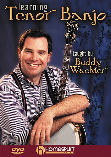 BuddyWachter:LearningTenorBanjo DVD